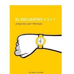 El encuentro = 3 + 1, Jorge de León Meneses