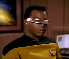 Geordi La Forge ( LeVar Burton ) Star Trek The Next Generation- I used to mimic him when I was a little girl by putting my banana clip across my eyes Nerds Candy, United Federation Of Planets, Lt Commander, Cool Glasses, Starship Enterprise, Star Trek Universe, Black Star, Augmented Reality, Look Cool