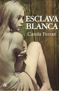 Fans de Autoras de Novelas Románticas: Esclava blanca, Carola Ferrari