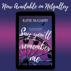 The Advanced Reviewer Copy of Say You'll Remember Me is available on NetGalley! https://www.netgalley.com/catalog/book/123232