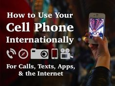 How to Use Your Cell Phone Internationally | Activating an international phone plan isn't your only option. Learn how to use your own cell phone while traveling abroad, for little to no cost.