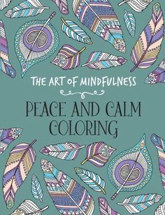The Art Of Mindfulness Peace And Calm Coloring Book Adult 9781454709602