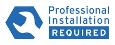 Professional Installation Required