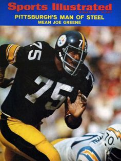 Nfl Football Players, Pittsburgh Steelers Football, Pittsburgh Sports, Football Helmets, Sports Ilustrated, Joe Greene, Si Cover, Here We Go Steelers, Image Cover