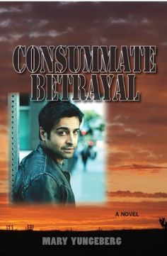 Consummate Betrayal by Mary Yungeberg, http://www.amazon.com/dp/B007UXFRJY/ref=cm_sw_r_pi_dp_2PXcrb0GPBBMX