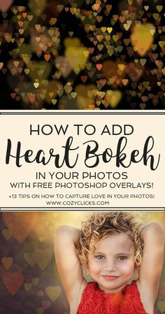 Want to add in heart bokeh to your photos in Photoshop? This is the place for photographers to learn how to add in heart bokeh and get free overlays too!