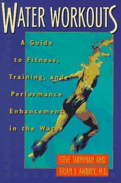 Water Workouts: A Guide to Fitness, Training, and Performance Enhancement in the Water by Steve Tarpinian,http://www.amazon.com/dp/1558213961/ref=cm_sw_r_pi_dp_wMtwtb0YSRTKJ849