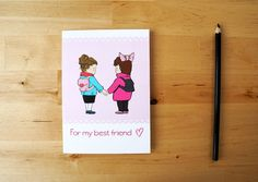 For my best friend  Illustrated greeting card hand by PinisArtShop