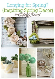 Second Chance to Dream: Longing for Spring? Inspiring Spring Decor #spring #DIY