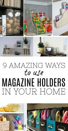 Pictures of different ways to use magazine holders in the house