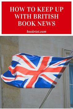 Keep up to date with the bookish happenings in Britain, whether or not you live in the UK.
