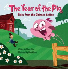 The Year of the Pig : Tales from the Chinese Zodiac by Oliver Chin Hardcover) for sale online Free Books Online, Reading Online, Pig Chinese Zodiac, New Children's Books, Year Of The Rat, Learning Process, Ancient China, Chinese Culture, Chinese New Year