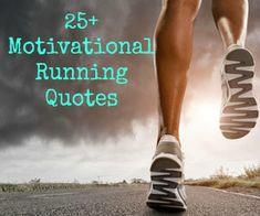 Motivational Running Quotes     http://running.answers.com/inspiration/motivational-running-quotes