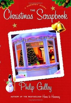 The Christmas Scrapbook (Harmony No. 6 1/2) by Phillip Gulley
