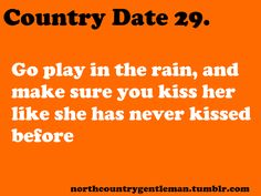 Country Dates Kissin in the rain! Country Strong, Cute N Country, Country Boys, Country Girl Life, Country Girl Quotes, Country Sayings, Country Boyfriend Quotes, Country Summer Quotes, Dear Boyfriend