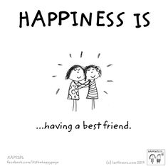 Happiness is...having a best friend