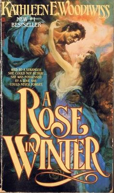 Woodiwiss, Rose in Winter, I love her other books!