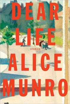 Short Story Collection: Dear Life by Alice Munro #Books www.digiwriting.com