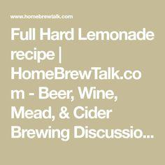 Full Hard Lemonade recipe   HomeBrewTalk.com - Beer, Wine, Mead, & Cider Brewing Discussion Community. Brewing Recipes, Beer Recipes, Brett Beer, Mikes Hard Lemonade, Champagne Yeast, Yeast Starter, Farmhouse Ale, Beer Tasting, Mead