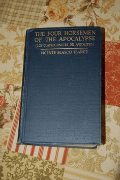 Vintage Book The Four Horsemen of the Apocalypse - Vicente Ibanez