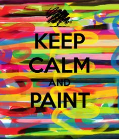 KEEP CALM AND PAINT . Another original poster design created with the Keep Calm-o-matic. Buy this design or create your own original Keep Calm design now. Keep Calm Posters, Keep Calm Quotes, Keep Calm Signs, What Is An Artist, Budget Book, Quotes About Everything, Artist Quotes, Creativity Quotes, Stay Calm