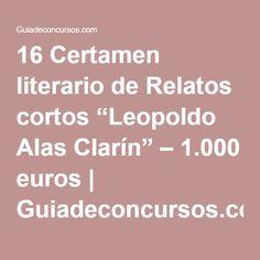 """16 Certamen literario de Relatos cortos """"Leopoldo Alas Clarín"""" – 1.000 euros   Guiadeconcursos.com"""