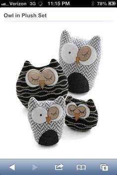 Cute owl pillows or fill the bottoms with sand for a door stopper!