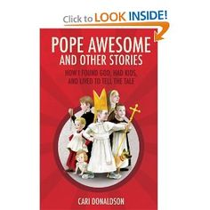 Pope Awesome and Other Stories: Cari Donaldson: 9781622821563: Amazon.com: Books
