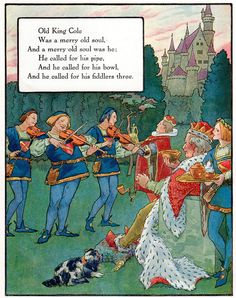 Old King Cole Was a merry old soul,  a merry old soul was he...  artist Frederick Richardson