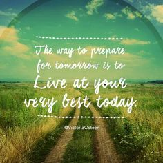 Live at your very best today