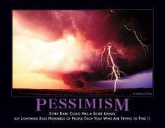 See, who said it's so awful to be pessimistic? It could be lifesaving!