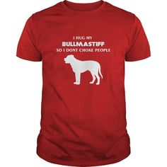 Awesome Mastiff Lovers Tee Shirts Gift for you or your family your friend:  Bullmastiff T-shirt - I hug my Bullmastiff So I dont choke people Tee Shirts T-Shirts