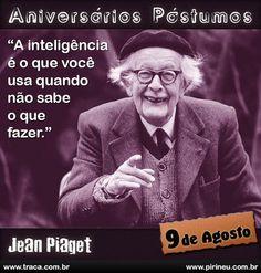 Jean Piaget || #Jean #Piaget  #aniversário #citação #citações #frase #frases #postumo