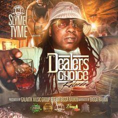 [Mixtape] Slyme Tyme (@SlymeTyme) - Dealers Choice Reloaded WRNR ~ We Got Now Mixtapes