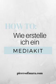 How to: Wie erstelle ich ein Media Kit? Was alles in ein Mediakit muss und eine Vorlage -> piecesofmara.com