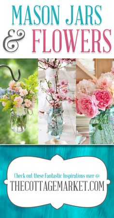 Mason Jars and Flowers DIY Projects Great for PARTY Centerpieces!