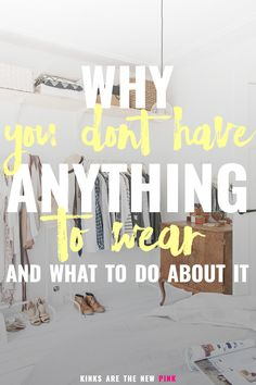 A look at the 8 reasons why you have nothing to wear, and how to fix it!