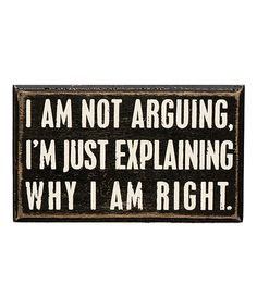 Look at this 'Not Arguing' Box Sign on #zulily today!
