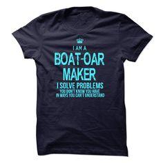 I Am A Boat-Oar Maker T Shirt, Hoodie, Sweatshirt