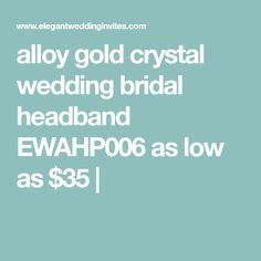 alloy gold crystal wedding bridal headband EWAHP006 as low as $35 |