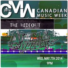 Canadian Music Week 2014 - Atom And The Volumes play The Hideout on May 7th.