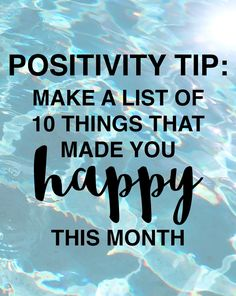 We should focus more on the positive aspects of our lives! Here is a list of 10 things that made me happy this month, and why you should create your own.