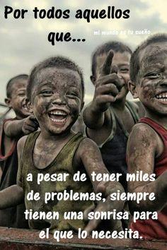 Por los que ríen aun con problemas