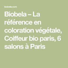 Biobela – La référence en coloration végétale, Coiffeur bio paris, 6 salons à Paris