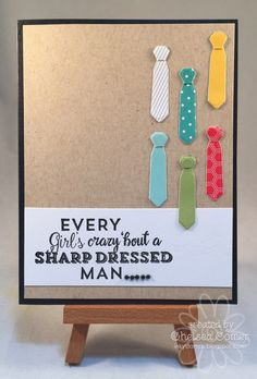 Chelsea's Creative Corner: Sharply Dressed ... I love these ties made with Build a Man Die set.