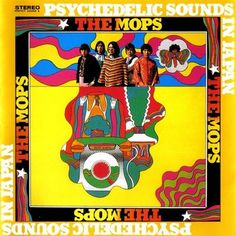 The Mops - Psychedelic Sounds In Japan