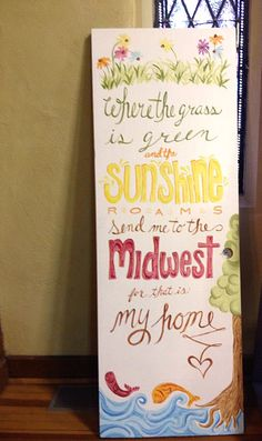 Where the grass is green and the sunshine roams, send me to the midwest for that is my home. Painted door by Megan Webb at Praxis Design Studio