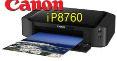 Canon PIXMA iP8760 Driver Download  - The Pixma iP8760 is a significant competitor for any person that cannot warrant the luxury of the Pro...