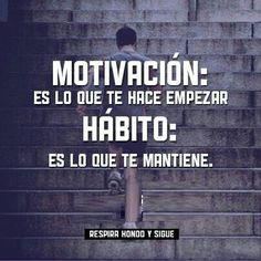Motivación es lo que te hace empezar, hábito es lo que te mantiene