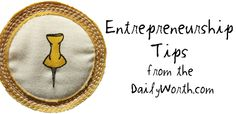 Seller How-To: Entrepreneurial Tips From DailyWorth